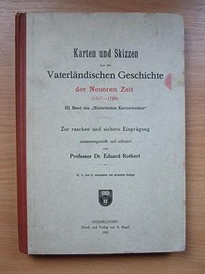 Karten und Skizzen aus der Vaterländischen Geschichte: Rothert, Eduard Dr.: