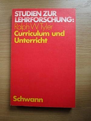 Curriculum und Unterricht.Studien zur Lehrforschung ; Bd.: Tyler, Ralph W.: