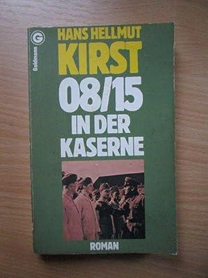 Kirst, Hans Hellmut: 08/15 in der Kaserne