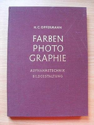 Farbenphotographie : Aufnahmetechnik, Bildgestaltung: Opfermann: