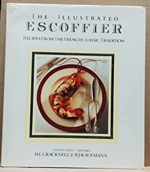 The Illustrated Escoffier Recipes from the French Classic Tradiition
