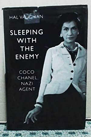 SLEEPING WITH THE ENEMY Coco Chanel, Nazi Agent