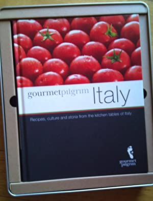 Gourmet pilgrim: Recipes, Culture and Stories from the Kitchen Tables of Italy
