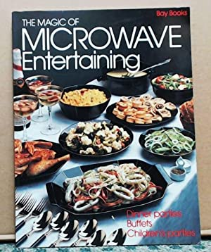The Magic of Microwave Entertaining