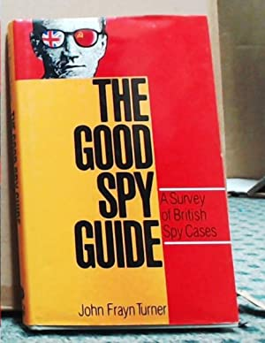 The Good Spy Guide A Survey of British Spy Cases
