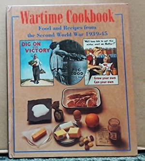 Wartime Cookbook Food and Recipes from the Second World War 1939-45