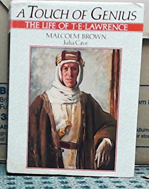 A Touch of Genius: The Life of T.E. Lawrence