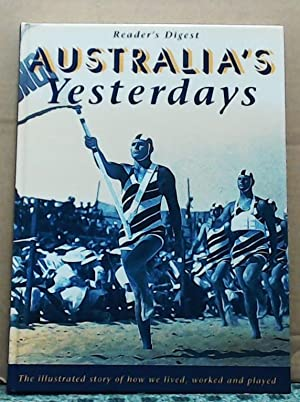 Australia's Yesterday: The Illustrated Story of How We Lived, Worked and Played