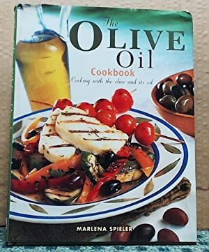 The Olive Oil Cookbook Cooking with the Olive and Its Oil