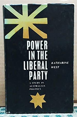 Power in the Liberal Party: A Study in Australian Politics