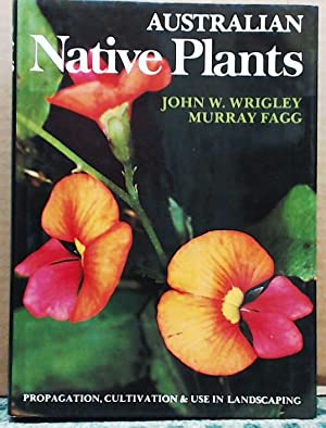 Australian Native Plants: A Manual for Their Propogation, Cultivation and Use in Landscaping