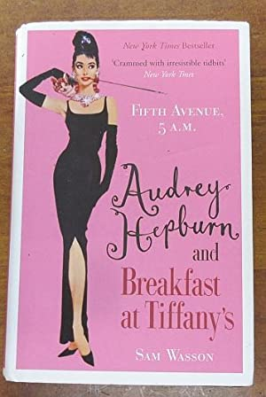 Fifth Avenue, 5 A.M. Audrey Hepburn and Breakfast at Tiffany's