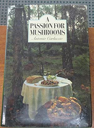 A Passion for Mushrooms