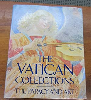 THE VATICAN COLLECTIONS. The Papacy and Art.