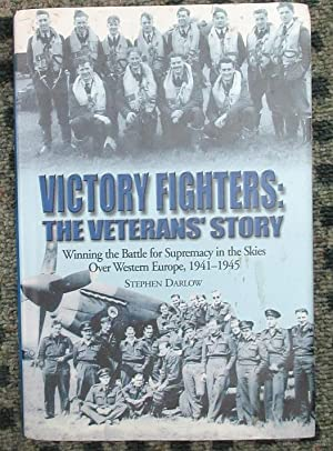 Victory Fighters: The Veteran's Story Winning the Battle for Supremacy in the Skies Over Western ...