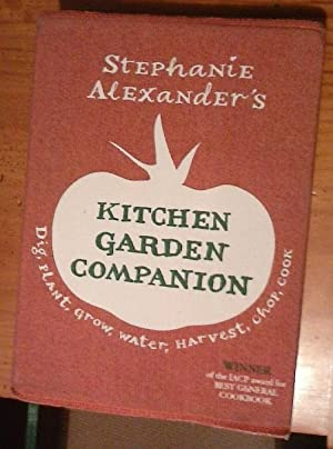 The Kitchen Garden Companion: Dig, Plant, Water, Grow, Harvest, Chop, Cook