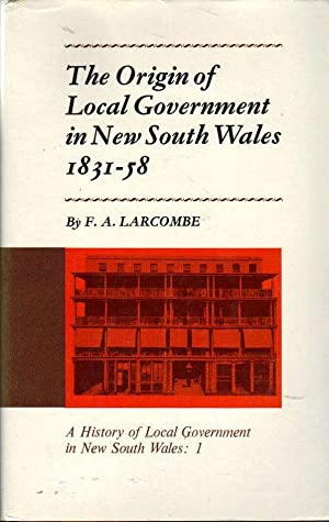 THE ORIGIN OF LOCAL GOVERNMENT IN NEW: Larcombe F.A.