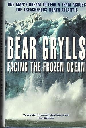 FACING THE FROZEN OCEAN One Man's Dream: Grylls Bear