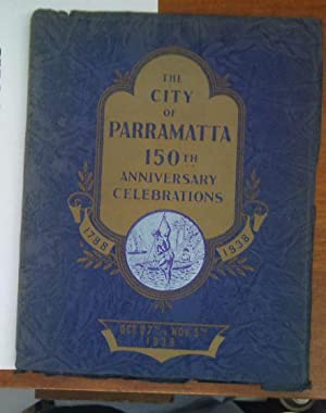 Early And Recent Memoirs Of. Parramatta The Cradle Of Australia. The City Of Parramatta 150th Ann...