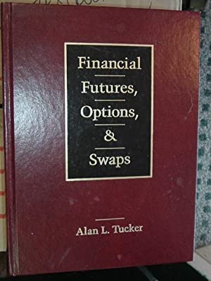 Financial Futures, Options, and Swaps