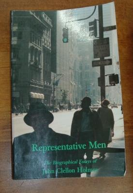 Representative Men: The Biographical Essays Selected Essays by John Clellon Holmes Volume 2