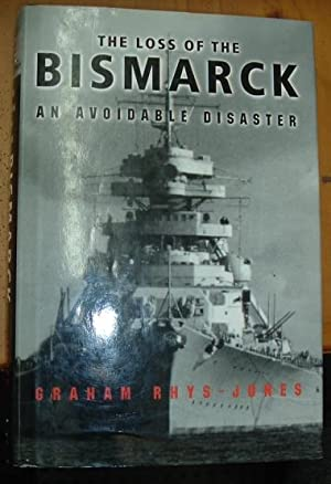 The Loss Of The Bismarck: An Avoidable Disaster