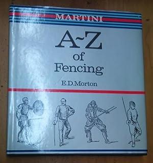 Martini A-Z of Fencing: Morton, ED