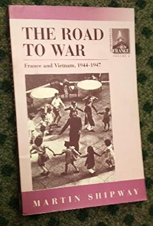 The Road to War: France and Vietnam, 1944-1947 Vol2