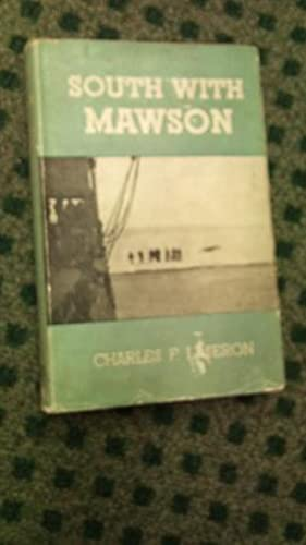 South with Mawson. Reminiscences of the Australasian Antarctic Expedition, 1911-1914.