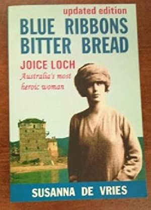 Blue Ribbons Bitter Bread - The Life of Joice Nankivell Loch