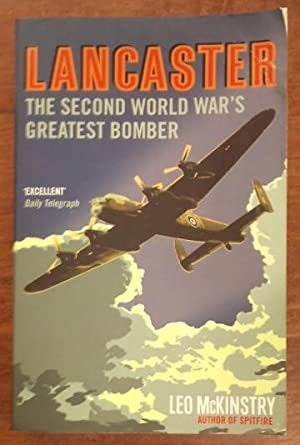 Lancaster The Second World War's Greatest Bomber
