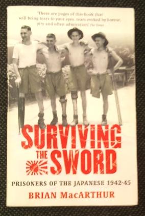 SURVIVING THE SWORD Prisoners of the Japanese 1942-45