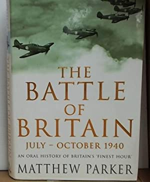 The Battle of Britain, July-October 1940 An Oral History of Britain's