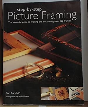 Step-by-step Picture Framing the Essential Guide to Making and Decorating Over 100 Frames