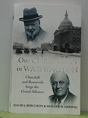 One Christmas in Washington Churchill and Roosevelt Forge the Grand Alliance