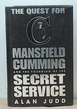 The Quest for C Mansfield Cumming and the Founding of the Secret Service