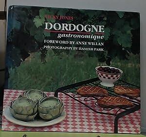 Dordogne Gastronomique: Jones, Vicky