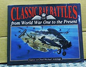 Classic RAF Battles from World War One to the Present