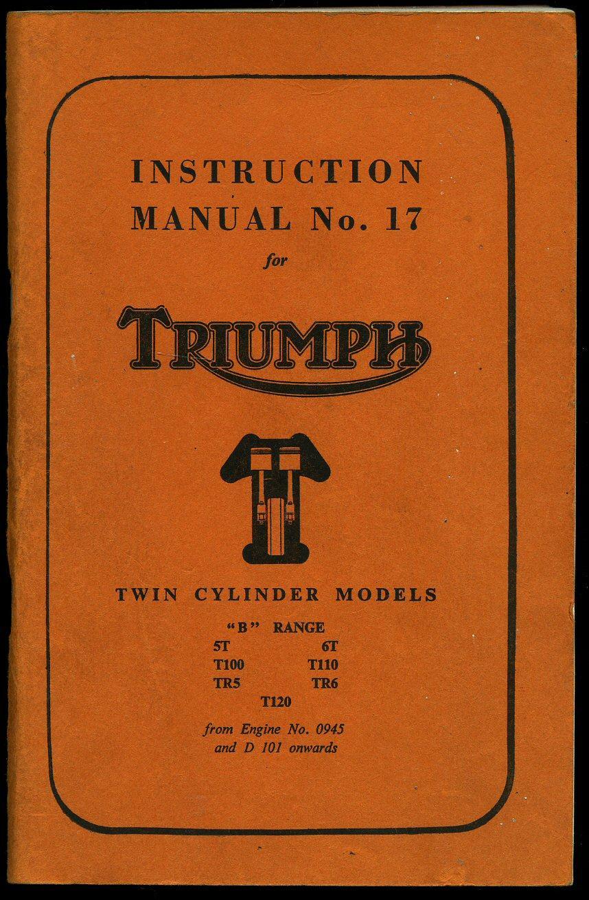 Instruction Manual No. 17 for Triumph Motorcycles Thunderbird Tiger 110, Trophy  TR6, Bonneville