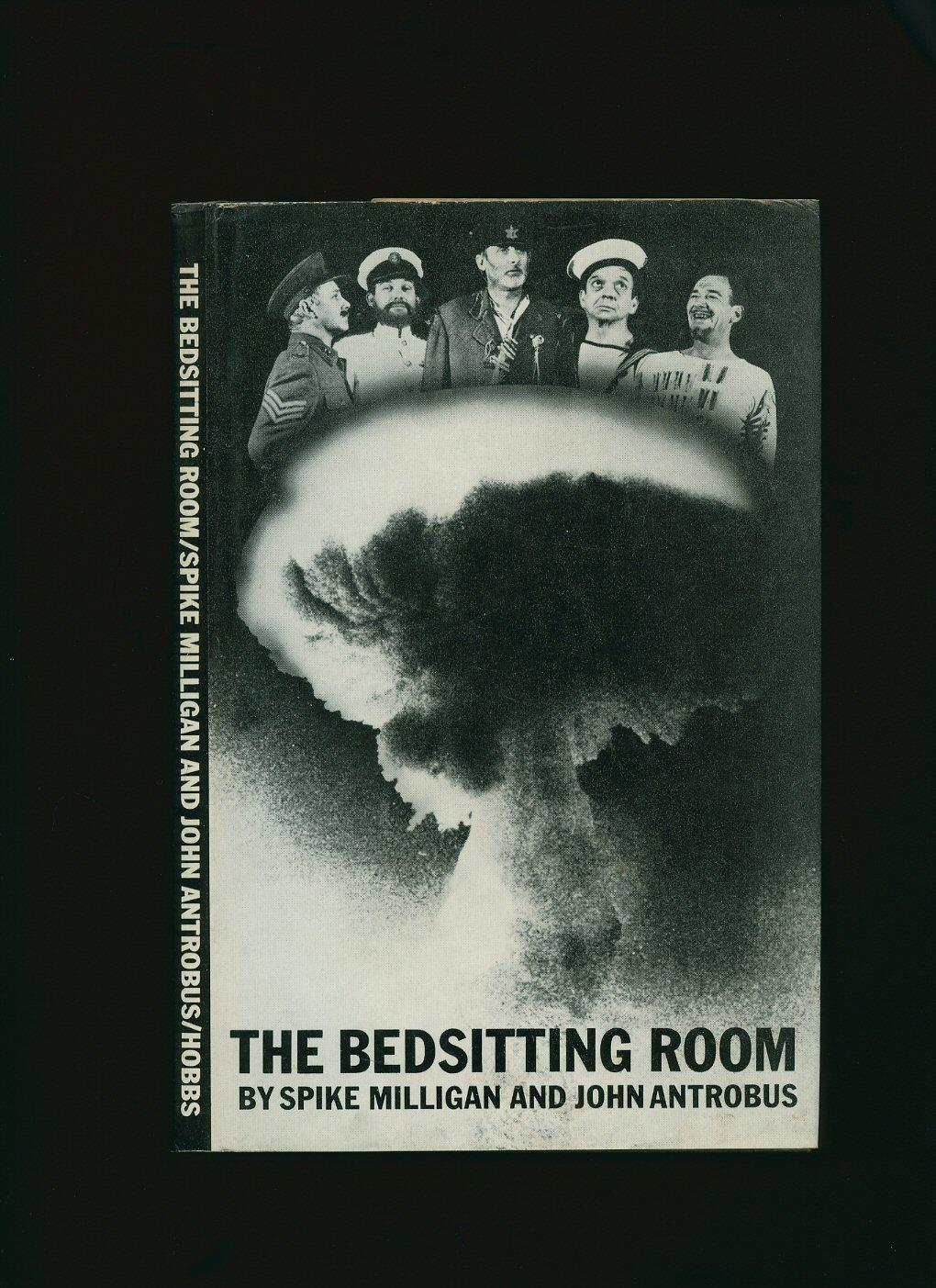 The Bedsitting Room [The Bed Sitting Room] [Double Signed] Milligan, Spike [1918-2002] and Antrobus, John Hardcover