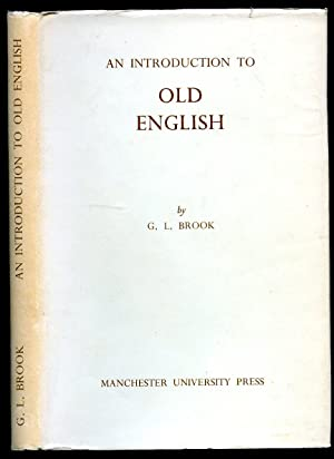 An Introduction to Old English: Brook, G. L.