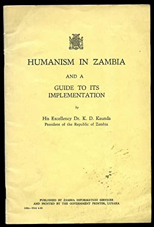 Humanism in Zambia and a Guide to: Kaunda, Dr. K.