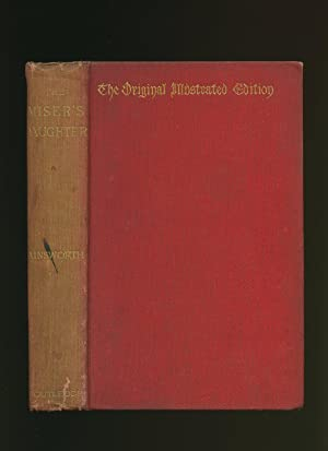 The Miser's Daughter [The Original Illustrated Edition]: Ainsworth, William Harrison