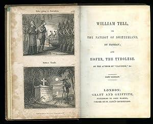 William Tell, or, The Patriot of Switzerland,: Florian, [Jean Pierre
