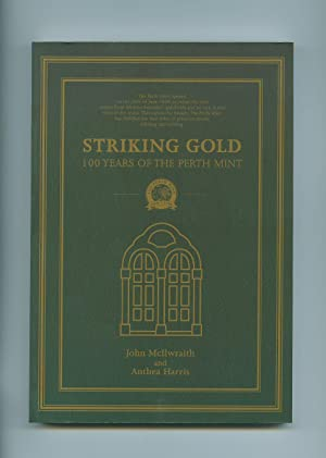Striking Gold; 100 Years of the Perth: John McIlwraith and
