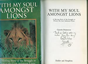 With My Soul Amongst Lions; A Moving: Patterson, Gareth