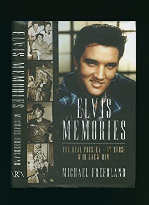 Elvis Memories The Real Presley By Those Who Knew Him