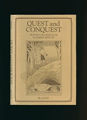 Quest and Conquest; Pilgrim's Progress Retold: Reeves, James [Illustrated
