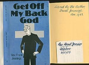Get Off My Back God [Signed +: Jennings, Rev. Frank