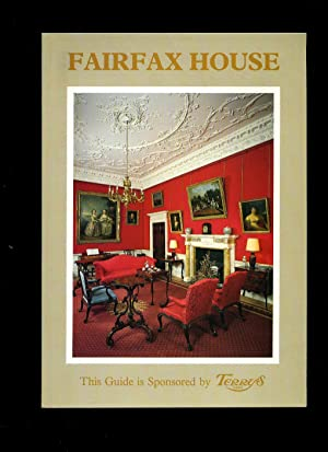 Fairfax House York; An Illustrated History and Guide: Brown, Peter [And Gerry Webb]